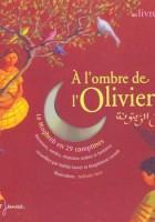 A l'ombre de l'olivier. Le Maghreb en 29 comptines